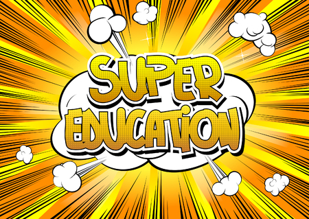 student study: Super Education - Comic book style word on comic book abstract background.