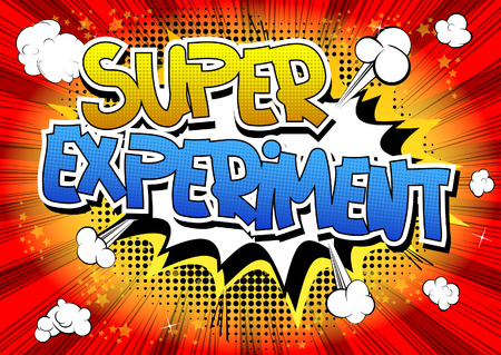 methodology: Super Experiment - Comic book style word on comic book abstract background.