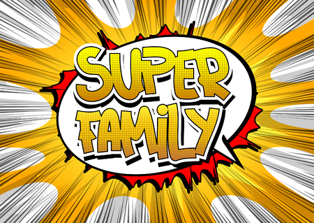 cheerful cartoon: Super Family - Comic book style word on comic book abstract background.