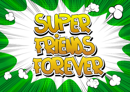 retro cartoon: Super friends forever - Comic book style word on comic book abstract background.