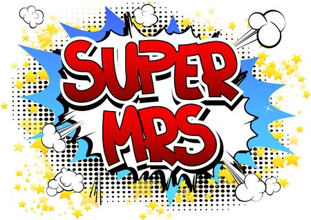 mrs: Super Mrs - Comic book style word on comic book abstract background.