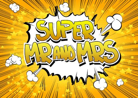 wedding celebration: Super Mr And Mrs - Comic book style word on comic book abstract background.