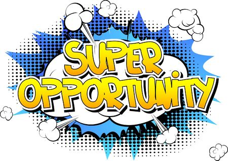 opportunity: Super Opportunity - Comic book style word on comic book abstract background. Illustration