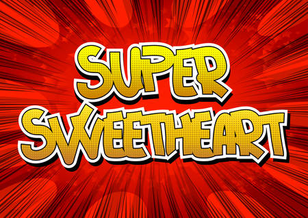 sweetheart: Super Sweetheart - Comic book style word on comic book abstract background. Illustration