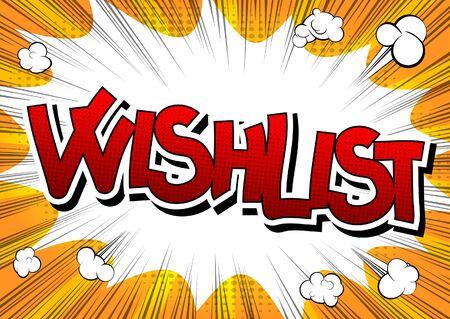 wishlist: Wishlist - Comic book style word on comic book abstract background.