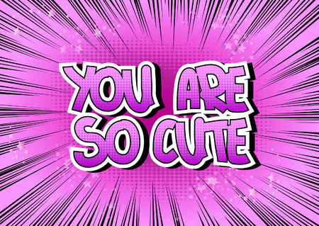 darling: You Are So Cute - Comic book style word on comic book abstract background.