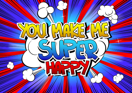 feel good: You make me super happy - Comic book style word on comic book abstract background.