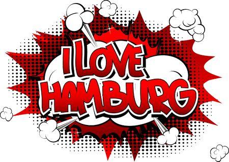 hamburg: I Love Hamburg - Comic book style word on comic book abstract background. Illustration