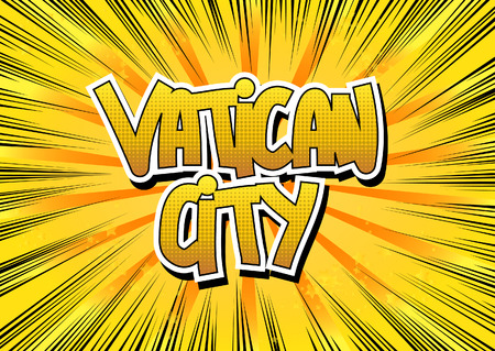 Vatican City - Comic book style word on comic book abstract background.