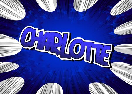 charlotte: Charlotte - Comic book style word on comic book abstract background. Illustration