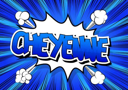 cheyenne: Cheyenne - Comic book style word on comic book abstract background.