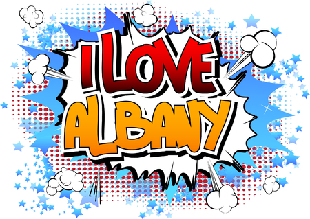 albany: I Love Albany - Comic book style word on comic book abstract background. Illustration