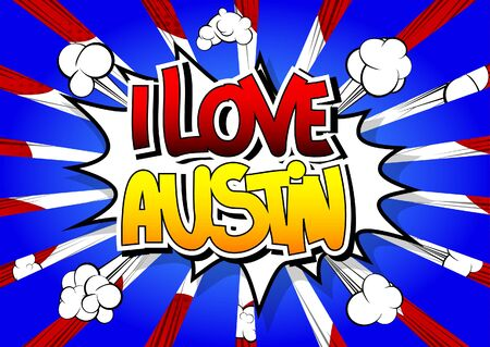 austin: I Love Austin - Comic book style word on comic book abstract background. Illustration