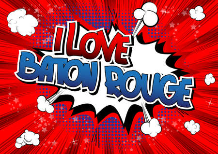 baton rouge: I Love Baton Rouge - Comic book style word on comic book abstract background.