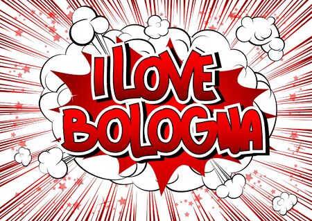 metropolitan: I Love Bologna - Comic book style word on comic book abstract background. Illustration