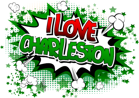I Love Charleston - Comic book style word on comic book abstract background.