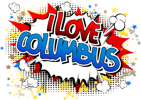 I Love Columbus - Comic book style word on comic book abstract background.