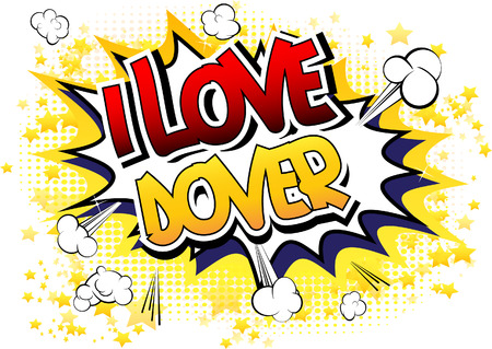 dover: I Love Dover - Comic book style word on comic book abstract background.