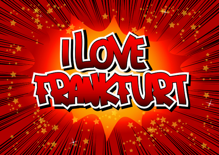 frankfurt: I Love Frankfurt - Comic book style word on comic book abstract background. Illustration