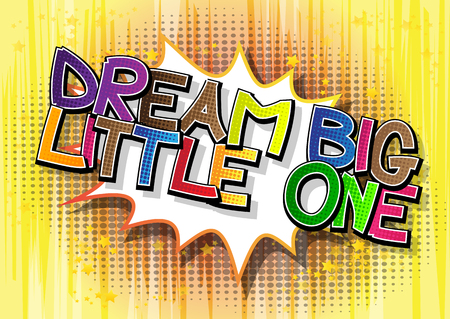 little one: Dream big Little One- Comic book style word on comic book abstract background.