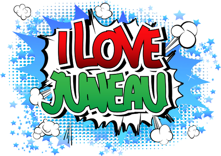 i t: I Love Juneau - Comic book style word on comic book abstract background.