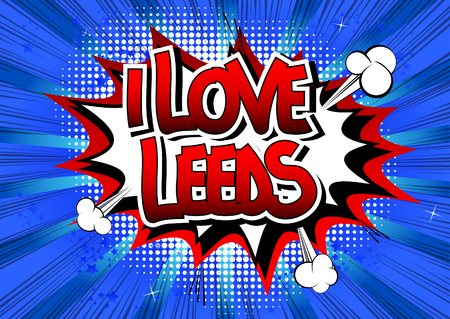 leeds: I Love Leeds - Comic book style word on comic book abstract background.