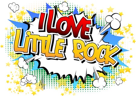 little rock: I Love Little Rock - Comic book style word on comic book abstract background. Illustration