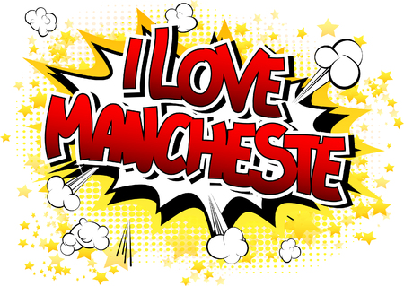 manchester: I Love Manchester - Comic book style word on comic book abstract background.