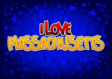 massachusetts: I Love Massachusetts - Comic book style word on comic book abstract background.