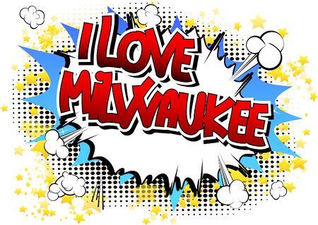 milwaukee: I Love Milwaukee - Comic book style word on comic book abstract background. Illustration