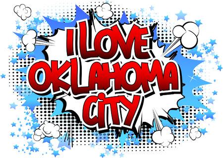 oklahoma city: I Love Oklahoma City - Comic book style word on comic book abstract background. Illustration