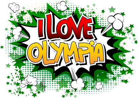 i t: I Love Olympia - Comic book style word on comic book abstract background.