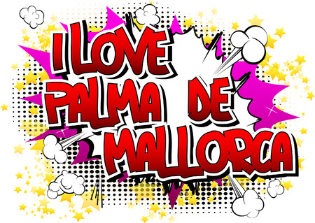 I Love Palma de Mallorca - Comic book style word on comic book abstract background. Illustration