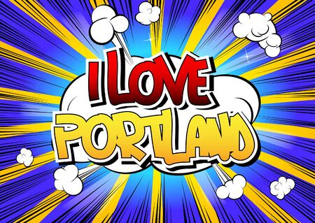 i t: I Love Portland - Comic book style word on comic book abstract background.