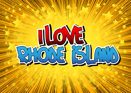 i t: I Love Rhode Island - Comic book style word on comic book abstract background. Illustration