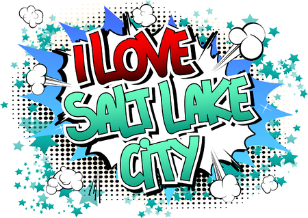 salt lake city: I Love Salt Lake City - Comic book style word on comic book abstract background.