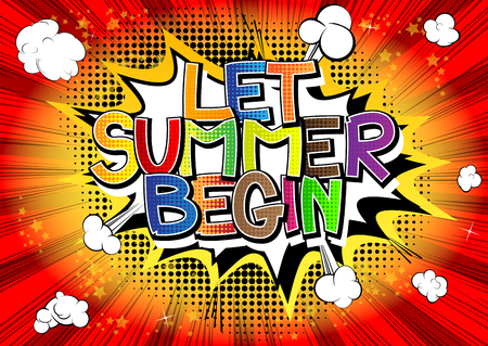 let: Let Summer Begin - Comic book style word on comic book abstract background.