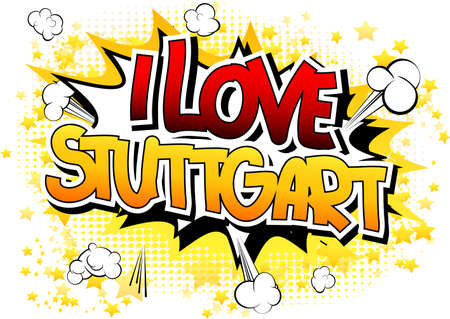 i t: I Love Stuttgart - Comic book style word on comic book abstract background.