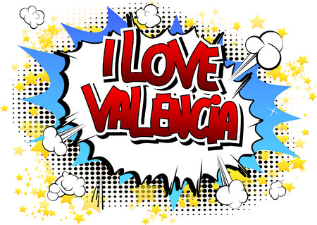 i t: I Love Valencia - Comic book style word on comic book abstract background.