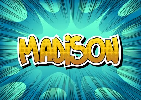 madison: Madison - Comic book style word on comic book abstract background. Illustration