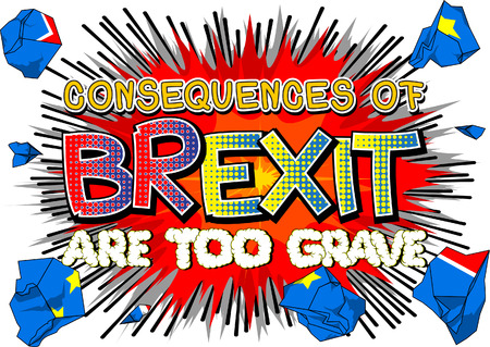 yes or no to euro: Consequences of Brexit are too grave - Comic book style word.