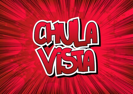vista: Chula Vista - Comic book style word on comic book abstract background.