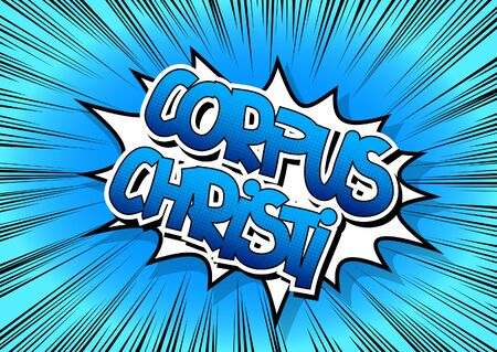 corpus: Corpus Christi - Comic book style word on comic book abstract background.