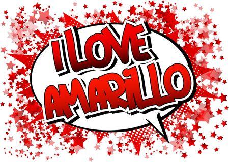I Love Amarillo - Comic book style word.