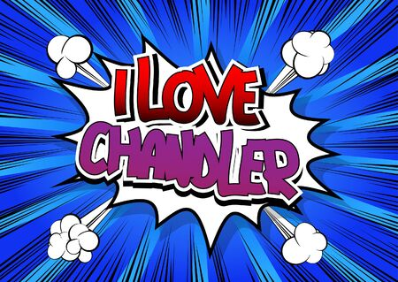 chandler: I Love Chandler - Comic book style word on comic book abstract background. Illustration