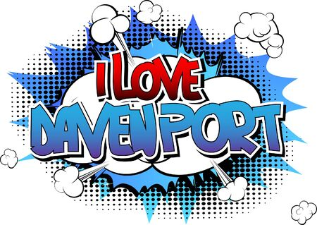 I Love Davenport - Comic book style word on comic book abstract background.