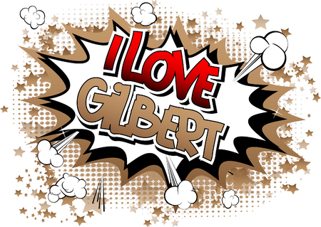 gilbert: I Love Gilbert - Comic book style word on comic book abstract background.