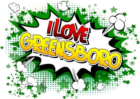 I Love Greensboro - Comic book style word on comic book abstract background.