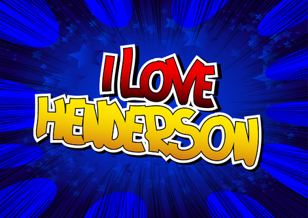 i t: I Love Henderson - Comic book style word on comic book abstract background.