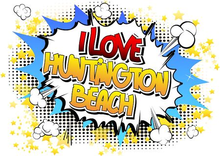 huntington beach: I Love Huntington Beach - Comic book style word on comic book abstract background. Illustration